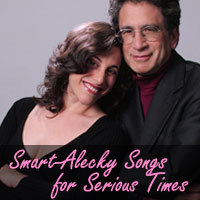 Smart-Alecky Songs for Serious Times. An All-Original Revue